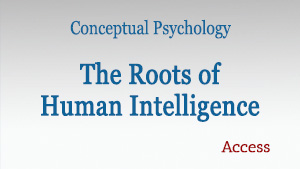 The Roots of Human Intelligence