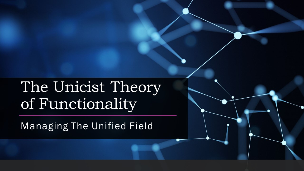 The Unicist Theory of Functionality